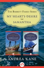 The Barrett Family Series - My Heart's Desire and Samantha ebook by Andrea Kane