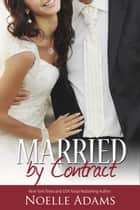 ebook Married by Contract de Noelle Adams