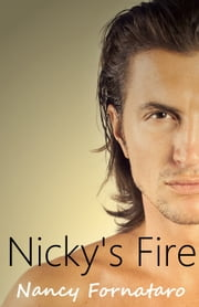 Nicky's Fire (A Contemporary Romance) ebook by Nancy Fornataro