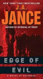 Edge of Evil - A Novel of Suspense ebook by J. A Jance