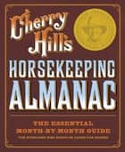 Cherry Hill's Horsekeeping Almanac ebook by Cherry Hill