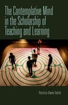 The Contemplative Mind in the Scholarship of Teaching and Learning ebook by Patricia Owen-Smith