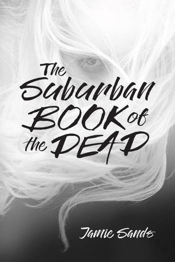 The Suburban Book of the Dead ebook by Jamie Sands