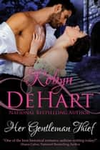 Her Gentleman Thief - A Regency short story ebook by Robyn DeHart