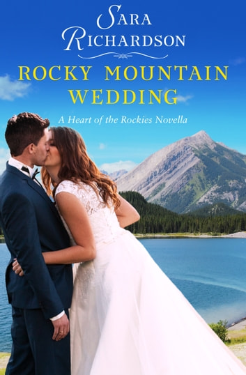 Rocky Mountain Wedding ebook by Sara Richardson