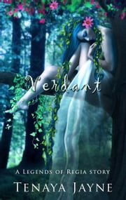 Verdant (The Legends of Regia) ebook by Tenaya Jayne
