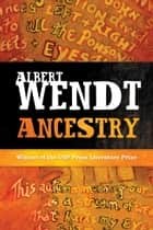 Ancestry ebook by Albert Wendt
