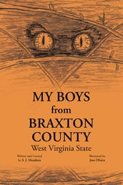 My Boys from Braxton County - West Virginia State ebook by S. J. Mendoza