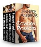 4 Story Boxed Set: The Cowboy Passions Collection ebook by Jennifer Andrews
