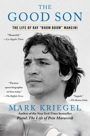 The Good Son - The Life of Ray ',Boom Boom', Mancini ebook by Mark Kriegel