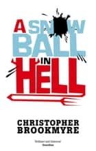 A Snowball In Hell ebook by Christopher Brookmyre