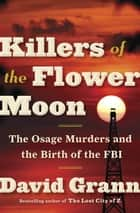 Killers of the Flower Moon ebook by The Osage Murders and the Birth of the FBI