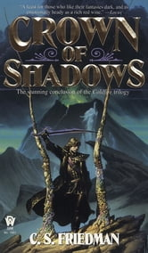 Crown of Shadows - The Coldfire Trilogy, Book Three ebook by C.S. Friedman