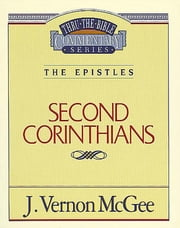 2 Corinthians - The Epistles (2 Corinthians) ebook by J. Vernon McGee