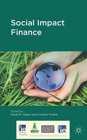 Social Impact Finance ebook by Dr Faisal M. Atbani,Professor Cristina Trullols