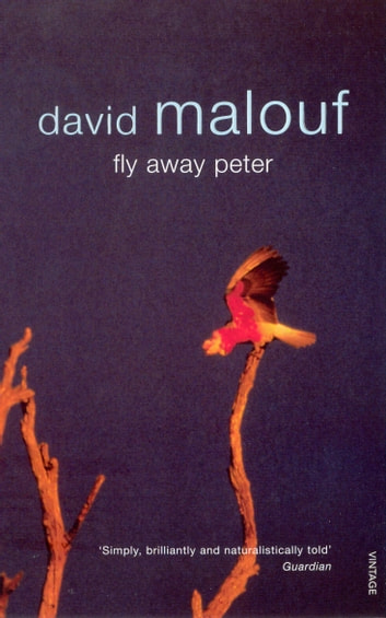 Fly Away Peter ebook by David Malouf
