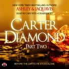 Carter Diamond, Part Two audiobook by Ashley & JaQuavis, Buck 50 Productions