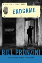 Endgame - A Nameless Detective Novel ebook by Bill Pronzini
