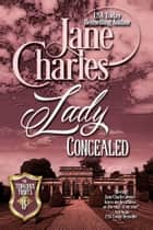Lady Concealed (Tenacious Trents - #8) ebook by Jane Charles