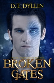Broken Gates ebook by D.T. Dyllin