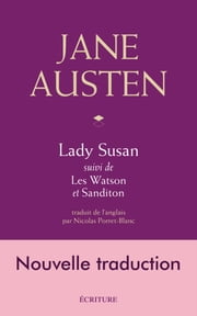 Lady Susan, Les Watson, Sanditon, nouvelle traduction eBook by Jane Austen