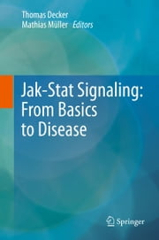 Jak-Stat Signaling : From Basics to Disease ebook by Thomas Decker,Mathias Müller