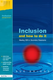 Inclusion - How to do it in Secondary Schools ebook by Sue Briggs