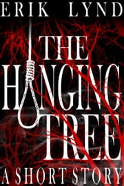 The Hanging Tree ebook by Erik Lynd