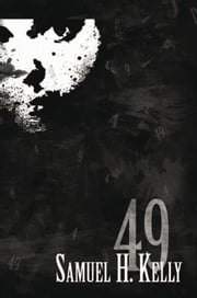 49 ebook by Samuel H. Kelly