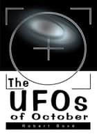 The Ufos of October - 5 Poem Cycles ebook by Robert Bove