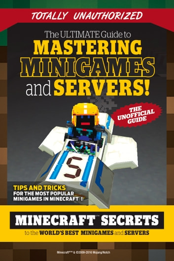 Ultimate Guide to Mastering Minigames and Servers - Minecraft Secrets to the World's Best Servers and Minigames ebook by Triumph Books,Triumph Books