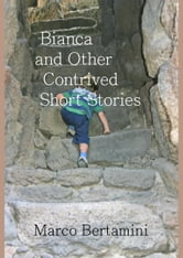 Bianca and Other Contrived Short Stories ebook by Marco Bertamini