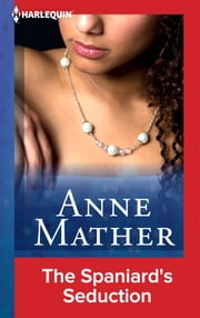 The Spaniard's Seduction ebook by Anne Mather