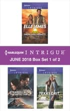 Harlequin Intrigue June 2018 - Box Set 1 of 2 - Two Dauntless Hearts\Stranded with the Detective\Texas Grit ebook by Elle James, Barb Han, Lena Diaz