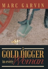 A Gold Digger in Every Woman ebook by Marc Garvin