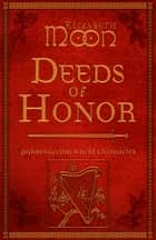 Deeds of Honor ebook by Elizabeth Moon