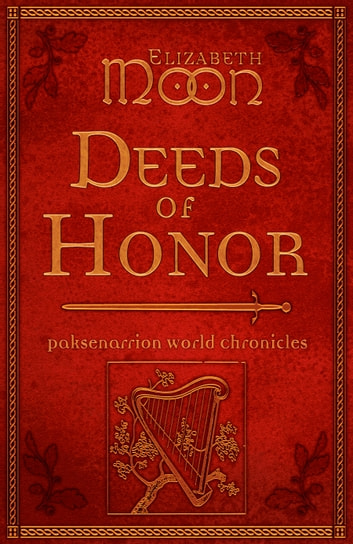 Deeds of Honor - Paksenarrion World Chronicles ebook by Elizabeth Moon