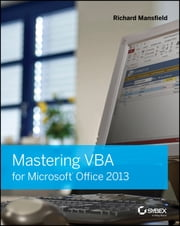 Mastering VBA for Microsoft Office 2013 ebook by Richard Mansfield