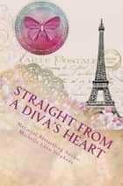 Straight from a Diva's Heart: Volume Two ebook by Michelle Lynn Stephens
