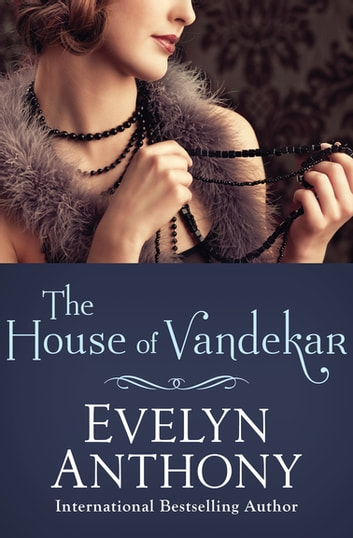 The House of Vandekar ebook by Evelyn Anthony