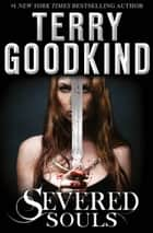Severed Souls (A Richard and Kahlan novel) ebook by Terry Goodkind