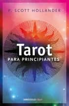 Tarot para principiantes ebook by P. Scott Hollander