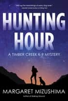 Hunting Hour ebook by Margaret Mizushima