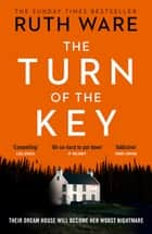 The Turn of the Key - the addictive new thriller from the Sunday Times bestselling author ebook by Ruth Ware