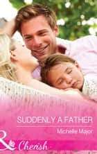 Suddenly a Father (Mills & Boon Cherish) (Crimson, Colorado, Book 1) ebook by Michelle Major