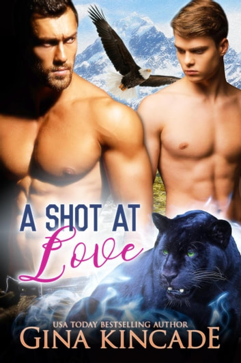 A Shot at Love ebook by Gina Kincade