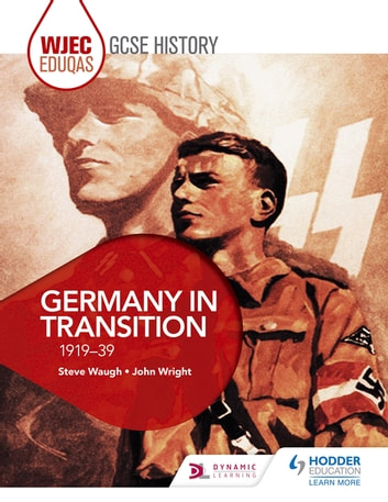 WJEC Eduqas GCSE History: Germany in transition, 1919-39 ebook by Steve Waugh,John Wright