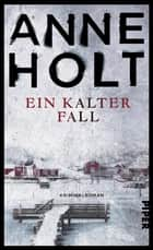 Ein kalter Fall - Kriminalroman ebook by Anne Holt, Gabriele Haefs
