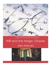 Will and the Magic Glasses ebook by John Mancini