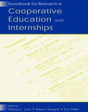 Handbook for Research in Cooperative Education and Internships ebook by Patricia L. Linn, Adam Howard, Eric Miller